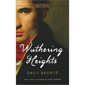 Signet Classics: Wuthering Heights (With A New Afterword by Juliet Barker)