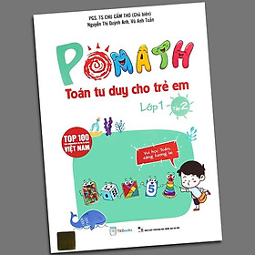 Sách - POMath - Toán Tư Duy Cho Trẻ Em Lớp 1 (Tập 2)