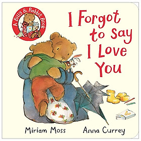 I Forgot To Say I Love You (A Billy & Rabbit Book)