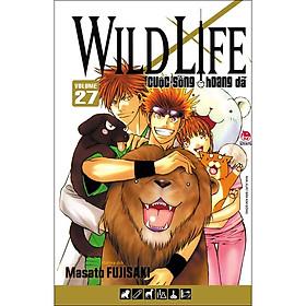 [Download Sách] Wild Life - Cuộc Sống Hoang Dã Tập 27