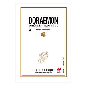 Doraemon - Tuyển Tập Theo Chủ Đề Tập 8: Tình Người Ấm Áp (Bìa Mềm) (Tái Bản 2018)