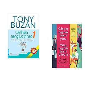 Combo 2 cuốn sách: Tony Buzan - Cải Thiện Năng Lực Trí Não 1 + Chọn Nghề Bạn Yêu Yêu Nghề Bạn Chọn