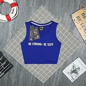 Áo Thun Tập Tanktop Nữ, Áo Croptop Thun Thể Thao Sát Nách Form Rộng Tập Gym, Yoga In Chữ Be Strong - Be Sexy Cao Cấp Big Sport