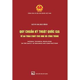 QCVN 06: 2021/BXD Quy Chuẩn Kỹ Thuật Quốc Gia Về An Toàn Cháy Cho Nhà Và Công Trình