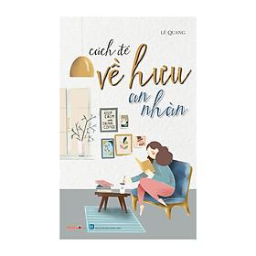 Sách - Kỹ Năng Sống - Bộ Sách Cách Để Trở Thành - Cách Để Về Hưu An Nhàn