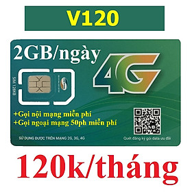 SIM 4G VIETTEL V120 - Chọn đầu số 03 hoặc 09 (Có 2GB/NGÀY, GỌI VIETTEL MIỄN PHÍ CÁC CUỘC GỌI <20 phút, NGOẠI MẠNG 50 Phút/tháng,120.000/tháng). Hàng chính hãng