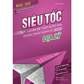 Mega 2020 - Siêu Tốc Luyện Đề THPT Quốc Gia 2020 Địa Lý