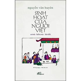 Sinh Hoạt Của Người Việt: Cư Trú - Kiến Trúc - Hát Đối