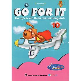 Go For It 10 - Hỗ Trợ Các Em Thiếu Nhi Nói Tiếng Anh - Kèm File Âm Thanh