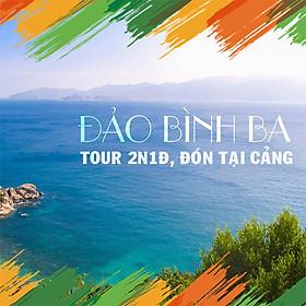 Tour Đảo Bình Ba 2 Ngày 1 Đêm, Khởi Hành Hàng Ngày, Đón Tại Cảng Ba Ngòi, Cam Ranh