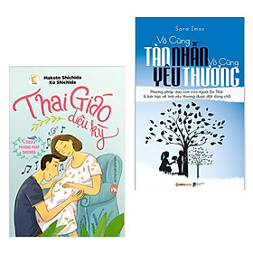 Combo 2 Cuốn Sách Nuôi Con Hay : Thai Giáo Diệu Kỳ Theo Phương Pháp Shichida (Phần 2) + Vô Cùng Tàn Nhẫn Vô Cùng Yêu Thương  (Tặng kèm Bookmark thiết kế AHA)