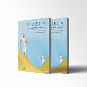 Sách Seneca: Những Bức Thư Đạo Đức – Chủ nghĩa Khắc kỷ trong đời sống
