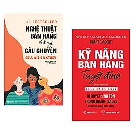 Combo 2 cuốn nghệ thuật bán hàng: Nghệ Thuật Bán Hàng Bằng Câu Chuyện + Kỹ Năng Bán Hàng Tuyệt Đỉnh