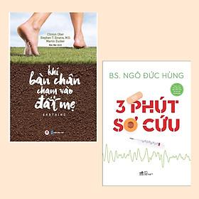 Download sách Combo Những Điều Cần Biết Về Sơ Cứu Và Bảo Vệ Sức Khỏe: Khi Bàn Chân Chạm Vào Đất Mẹ + 3 Phút Sơ Cứu ( Kiến Thức Y Học Cần Thiết )