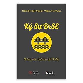 KÝ SỰ BrSE - NHỮNG NẺO ĐƯỜNG NGHỀ BrSE (Triệu Anh Tuấn + Nguyễn Văn Trọng)