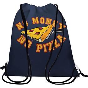 Túi Dây Rút Unisex In Hình No Money, No Pizza - BDTE142