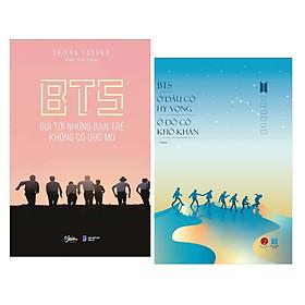 Combo 2 BTS Dành Cho Độc Giả: BTS - Gửi Tới Những Bạn Trẻ Không Có Ước Mơ + BTS - Ở Đâu Có Hy Vọng Ở Đó Có Khó Khăn ( Tặng Kèm Bookmark Love Life)