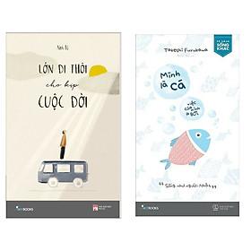 Combo 2 Cuốn Kỹ Năng Sống Hay: Lớn Đi Thôi Cho Kịp Cuộc Đời + Mình Là Cá, Việc Của Mình Là Bơi (Top Những Cuốn Sách Nên Đọc Một Lần Trong Đời / Tặng Kèm Bookmark Happy Life)
