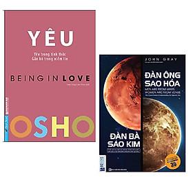 Combo Sách Tâm Lý và Tình Yêu: OSHO - Yêu - Being In Love + Đàn Ông Sao Hỏa Đàn Bà Sao Kim