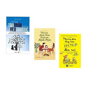 Combo 3 cuốn : Phương Pháp Dạy Con Không Đòn Roi  + Vô Cùng Tàn Nhẫn Vô Cùng Yêu Thương + Cha Mẹ Hạnh Phúc Nuôi Con Hạnh Phúc