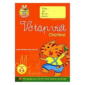 Tủ Sách Bé Vào Lớp 1 - Vở Tập Viết Chữ Hoa (Tái Bản)