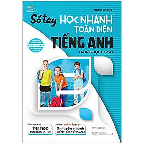 Sổ Tay Học Nhanh Toàn Diện Tiếng Anh THCS