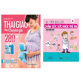 Combo sách Thai Giáo Theo Chuyên Gia - 280 Ngày - Mỗi Ngày Đọc Một Trang+ Chăm Sóc Sức Khỏe Trẻ Em (Tập 4): Bệnh Đường Ruột