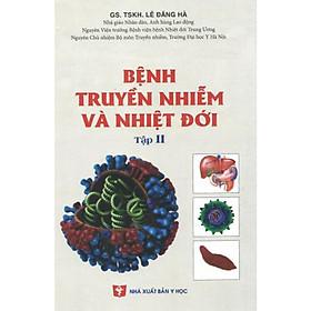 [Download Sách] Bệnh truyền nhiễm và nhiệt đới - Tập 2