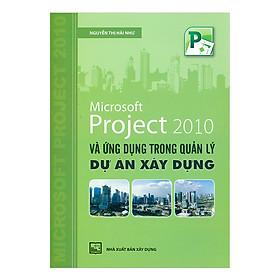 Microsoft Project 2010 Và Ứng Dụng Trong Quản Lý Dự Án Xây Dựng