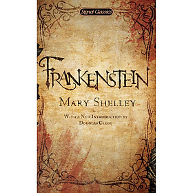 Signet Classics: Frankenstein (With A New Introduction by Douglas Clegg)