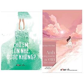 Combo Sách Văn Học Đặc Sắc : Chờ Em Lớn Nhé Được Không ? + Anh Không Muốn Để Em Một Mình ( Tặng Kèm Postcard Greenlife )