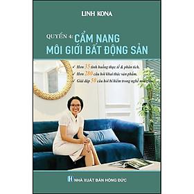 Cẩm Nang Môi Giới Bất Động Sản - Quyển 4 (Linh Kona)