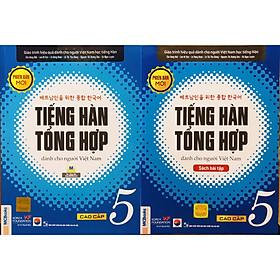 Combo Tiếng Hàn Tổng Hợp Dành Cho Người Việt Nam - Cao Cấp 5 bản 1 màu(SGK + SBT)