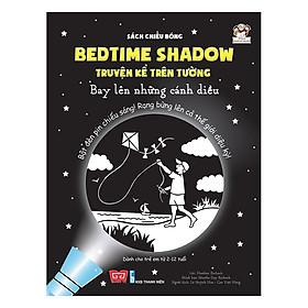 Sách Tương Tác - Sách Chiếu Bóng - Bedtime Shadow – Truyện Kể Trên Tường - Bay Lên Những Cánh Diều!