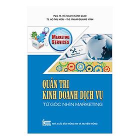Quản Trị Kinh Doanh Dịch Vụ Từ Góc Nhìn Marketing