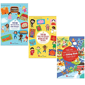 Combo sách cho trẻ khám phá: Trẻ em trên toàn thế giới mừng lễ tết thế nào? + Trẻ em trên toàn thế giới sống thế nào? + Trẻ em trên toàn thế giới đón Giáng Sinh thế nào?