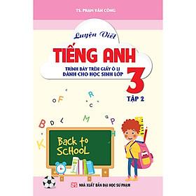 Luyện Viết Tiếng Anh Trình Bày Trên Giấy Ô Li Dành Cho Học Sinh Lớp 3 Tập 2