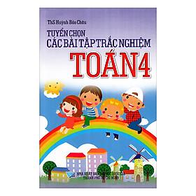 Tuyển Chọn Các Bài Tập Trắc Nghiệm Toán Lớp 4