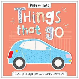 Pops for Tots: Things That Go - Sách 3D cho bé: Phương Tiện Di Chuyển Ver 2