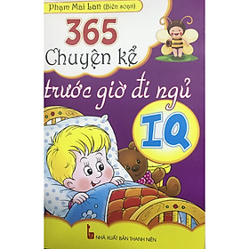 365 Chuyện kể trước giờ đi ngủ IQ - Tác giả Phạm Mai Lan