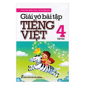 Giải Bài Tập Tiếng Việt Lớp 4 Tập 2 (Tái Bản 2018)