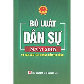 Bộ Luật Dân Sự Năm 2015 Và Các Văn Bản Hướng Dẫn Thi Hành
