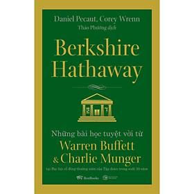 Berkshire Hathaway: Những bài học tuyệt vời từ Warren Buffett và Charlie Munger