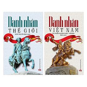 [Download Sách] Combo Danh Nhân Việt Nam + Danh Nhân Thế Giới (2 Cuốn)