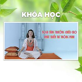 Khóa Học Yoga Tăng Trưởng Chiều Cao - Phát Triển Trí Thông Minh