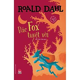 Bác Fox Tuyệt Vời (Tái Bản 2021)