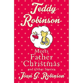 Teddy Robinson Meets Father Christmas And Other Stories (Christmas books)