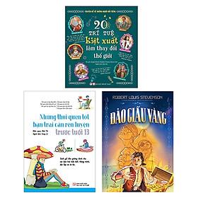 Bộ Sách Dành Cho Bé Trai Từ 9-12 Tuổi: 20 Trí Tuệ Kiệt Xuất Làm Thay Đổi Thế Giới + Những Thói Quen Tốt Bạn Trai Cần Rèn Luyện Trước Tuổi 13 + Đảo Giấu Vàng (Bộ 3 Cuốn)