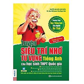 Luyện Siêu Trí Nhớ Từ Vựng Tiếng Anh Dành Cho Học Sinh THPT Quốc Gia (Tái Bản) (Tặng kèm Booksmark)