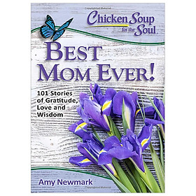 Chicken Soup For The Soul: Best Mom Ever!